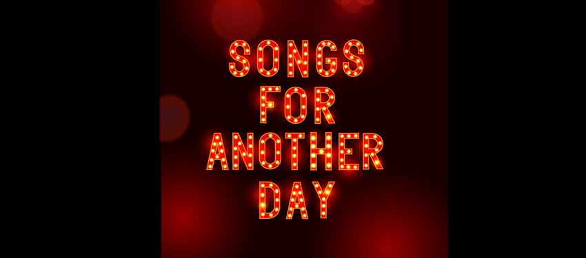 Songs for Another Day - A Virtual Musical Revue