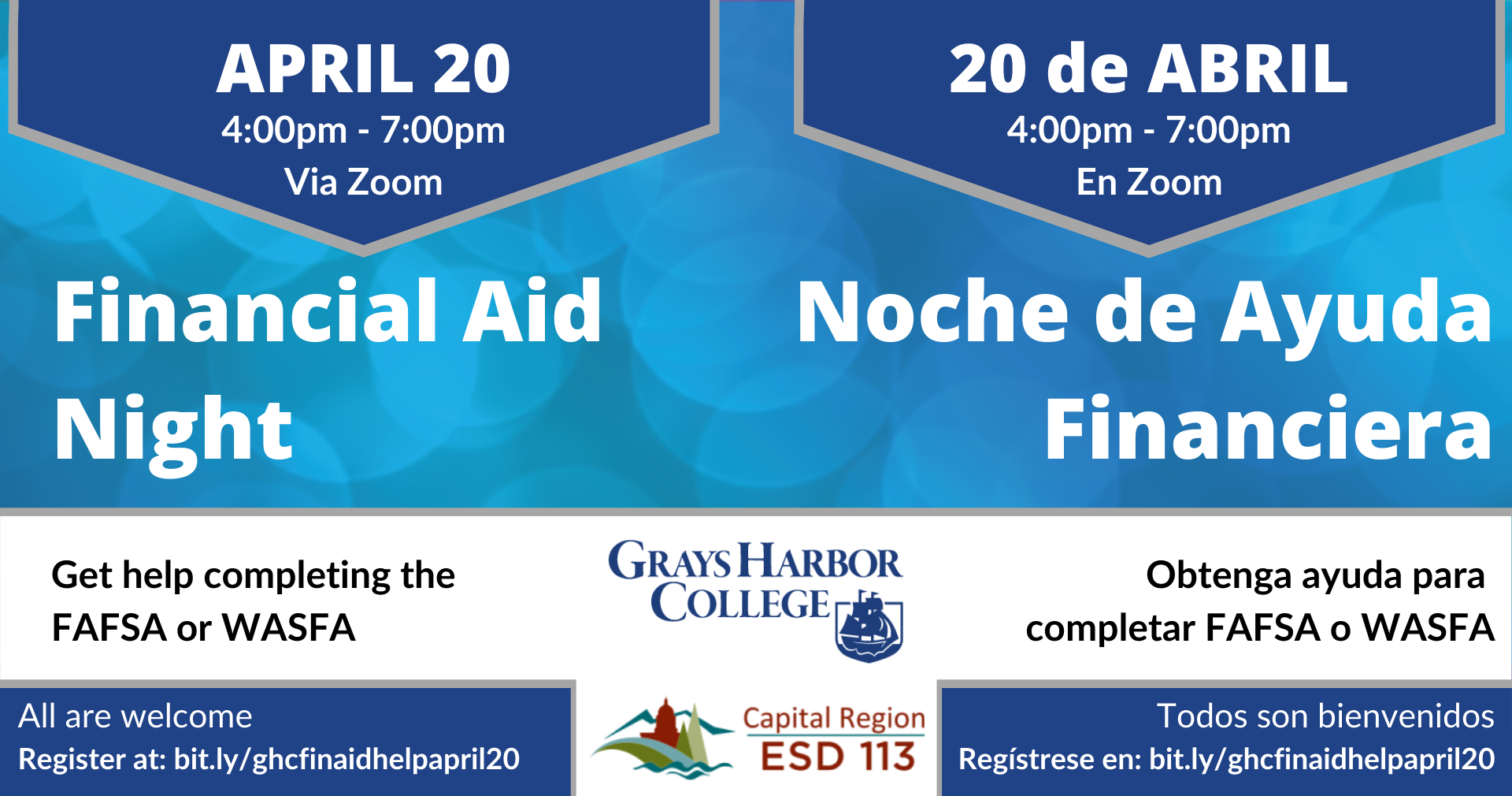 April 20 4:00pm - 7:00pm via Zoom. Get help completing the FAFSA or WASFA. All are welcome