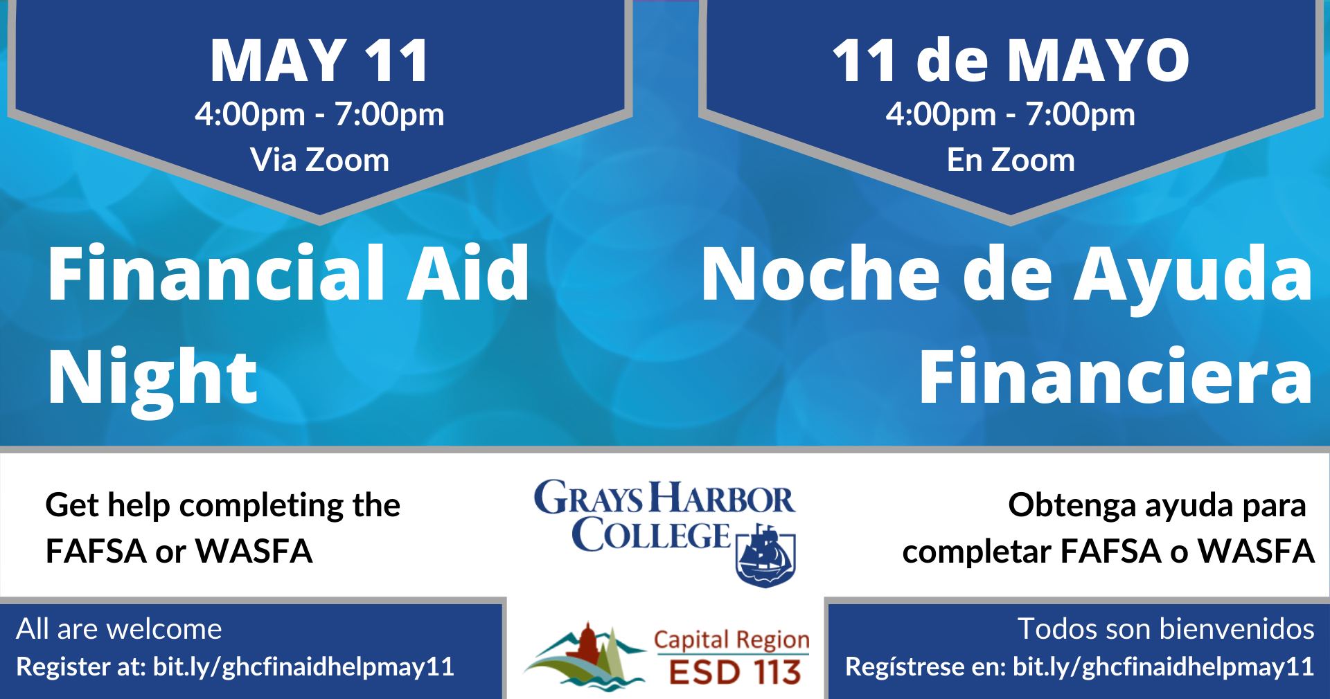 May 11 4:00pm - 7:00pm via Zoom. Get help completing the FAFSA or WASFA. All are welcome
